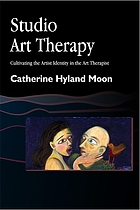 Studio art therapy : cultivating the artist identity in the art therapist