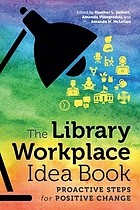 The library workplace idea book : proactive steps for positive change