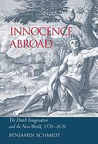 Innocence abroad : the Dutch imagination and the New World, 1570-1670