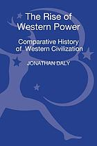 The rise of Western power : a comparative history of Western civilization