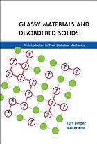 Glassy materials and disordered solids : an introduction to their statistical mechanics