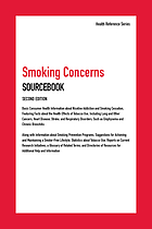 Smoking concerns sourcebook : basic consumer health information about nicotine addiction and smoking cessation, with facts about the health effects of tobacco use, including lung and other cancers, heart disease, stroke, and respiratory disorders such as emphysema and chronic bronchitis, a glossary of related terms, resources for additional help, and index
