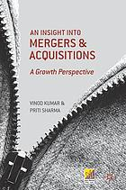 An insight into mergers and acquisitions : a growth perspective