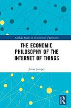 The economic philosophy of the internet of things
