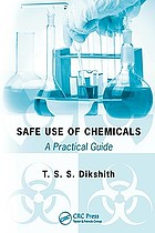 Safe use of chemicals : a practical guide