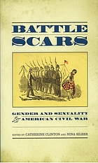 Battle scars : gender and sexuality in the American Civil War