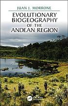 Evolutionary biogeography of the Andean region