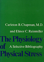 The physiology of physical stress : a selective bibliography, 1500-1964