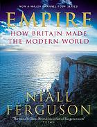 Empire : how Britain made the modern world.