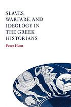 Slaves, warfare and ideology in the Greek historians