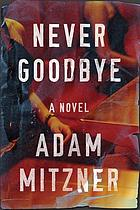 Never goodbye : a novel