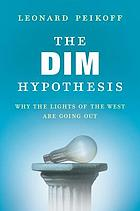 The DIM hypothesis : why the lights of the West are going out