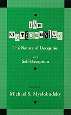 The mythomanias : the nature of deception and self-deception
