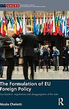 The formulation of EU foreign policy : socialization, negotiations and disaggregation of the state