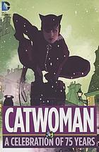 Catwoman, a celebration of 75 years.