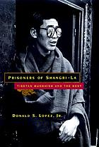 Prisoners of Shangri-La : Tibetan Buddhism and the West