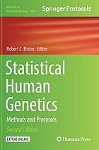 Statistical human genetics : methods and protocols