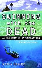 Swimming with the dead : an underwater investigation