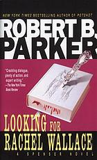 Looking for Rachel Wallace : a Spenser novel