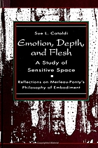 Emotion, depth, and flesh : a study of sensitive space : reflections on Merleau-Ponty's philosophy of embodiment