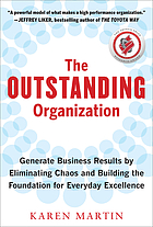 The Outstanding Organization: Building the Foundation for Everyday Excellence