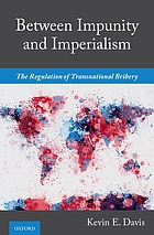 Between impunity and imperialism : the regulation of transnational bribery