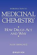 Introduction to medicinal chemistry : how drugs act and why