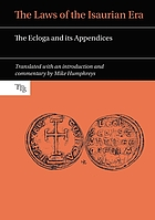The laws of the Isaurian era : the Ecloga and its appendices