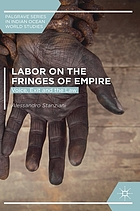 Labor on the fringes of empire : voice, exit and the law