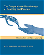 The computational neurobiology of reaching and pointing : a foundation for motor learning