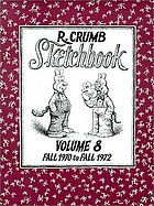 R. Crumb sketchbook. Volume 8. Fall 1970 to Fall 1972.