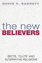 The new believers : sects, cults, and alternative religions