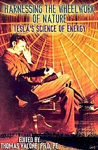 Harnessing the wheelwork of nature : Tesla's science of energy