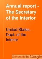 Annual report - The Secretary of the Interior.