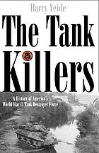 The tank killers : a history of America's World War II tank destroyer force