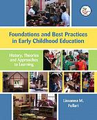 Foundations and best practices in early childhood education : history, theories and approaches to learning