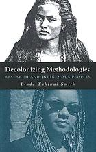 Decolonzing methodologies : research and indigenous peoples
