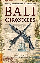 Bali chronicles : a lively account of the island's history from early times to the 1970s