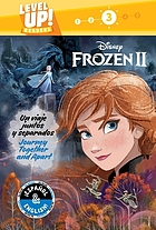 Frozen II. Un viaje juntos y separados = Journey together and apart