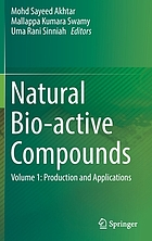 Natural bio-active compounds. / Volume 1, Production and applications