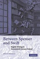 Between Spenser and Swift : English writing in seventeenth-century Ireland