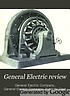 General Electric review. by  General Electric Company.