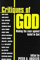 Critiques of God : Making the case against belief in God