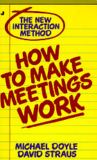 How to make meetings work : the new interaction method