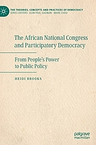 The African National Congress and participatory democracy : from people's power to public policy