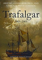 History, commemoration, and national preoccupation: Trafalgar 1805-2005