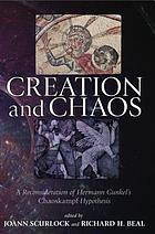 Creation and chaos : a reconsideration of Hermann Gunkel's Chaoskampf hypothesis