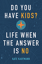 Do you have kids? : life when the answer is no
