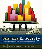 Business & society : ethics and stakeholder management