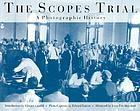 The Scopes trial : a photographic history